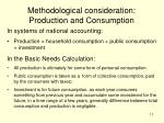 methodological consideration production and consumption