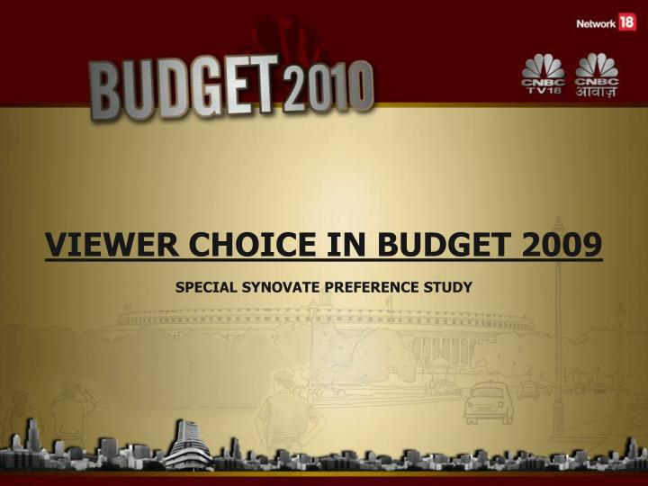 VIEWER CHOICE IN BUDGET 2009