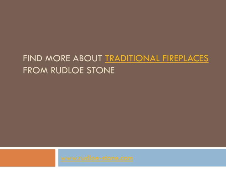Find more about traditional fireplaces from rudloe stone