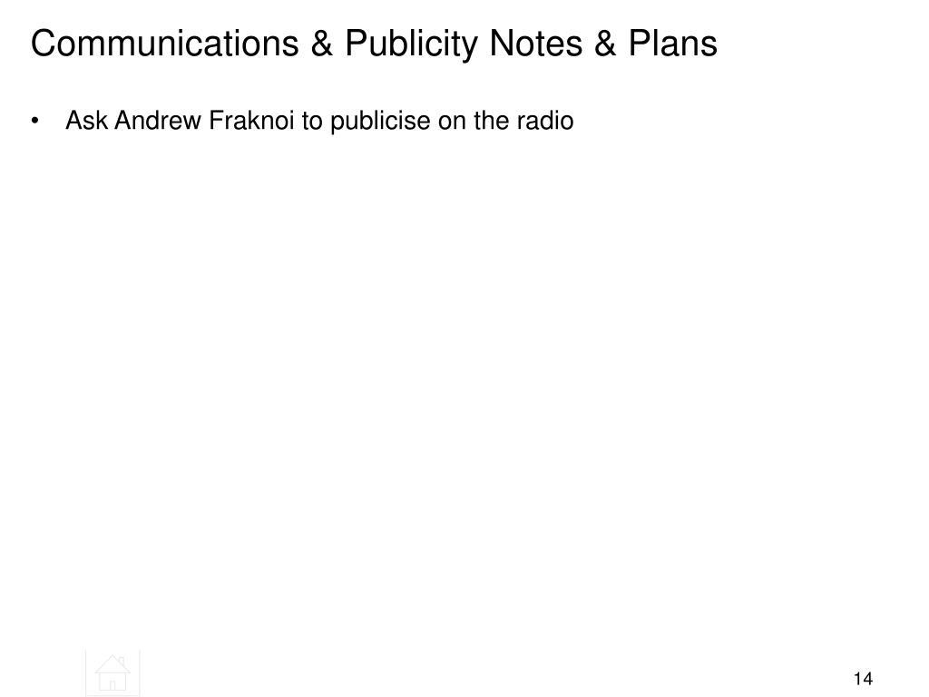 Communications & Publicity Notes & Plans