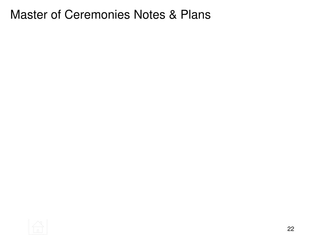 Master of Ceremonies Notes & Plans