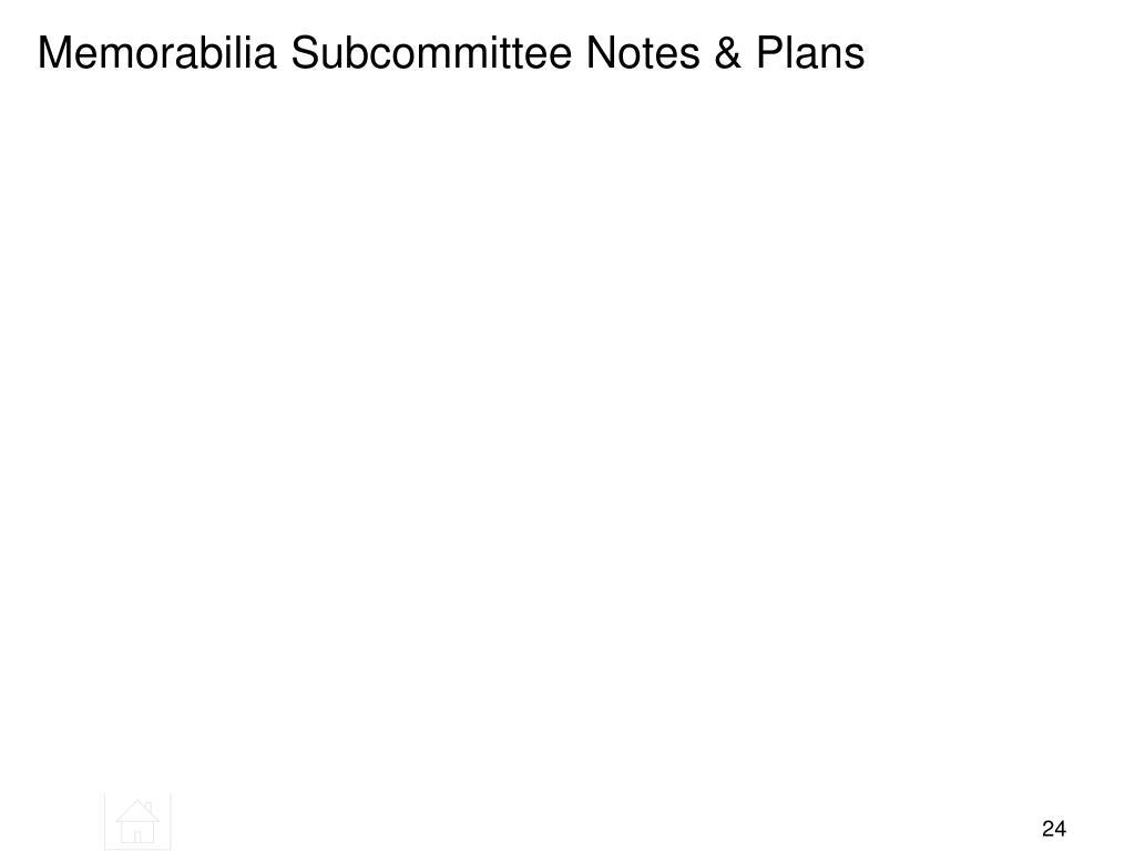 Memorabilia Subcommittee Notes & Plans