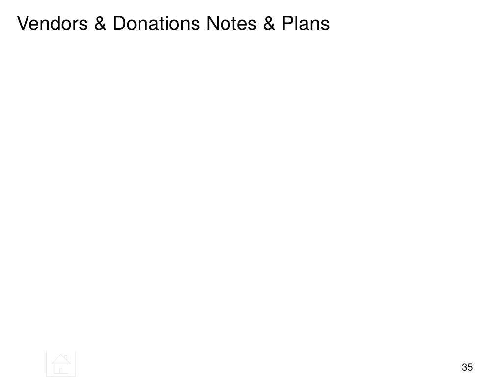 Vendors & Donations Notes & Plans