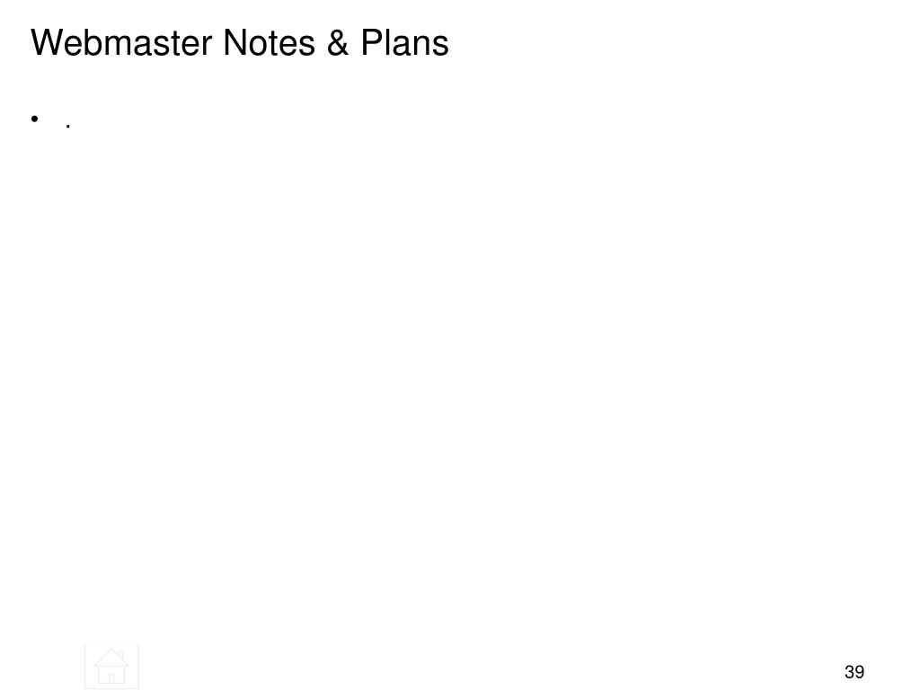 Webmaster Notes & Plans