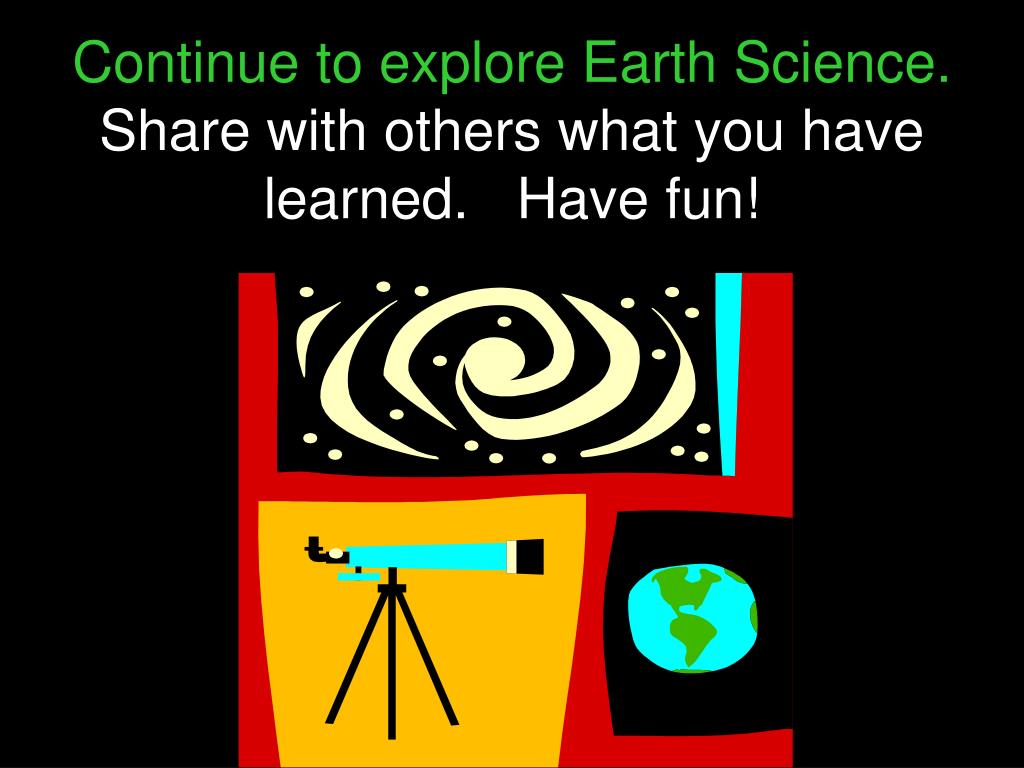 Continue to explore Earth Science.