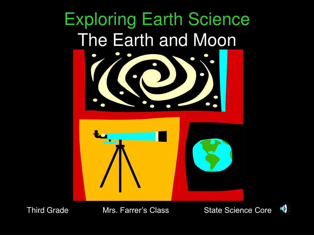 exploring earth science the earth and moon l.
