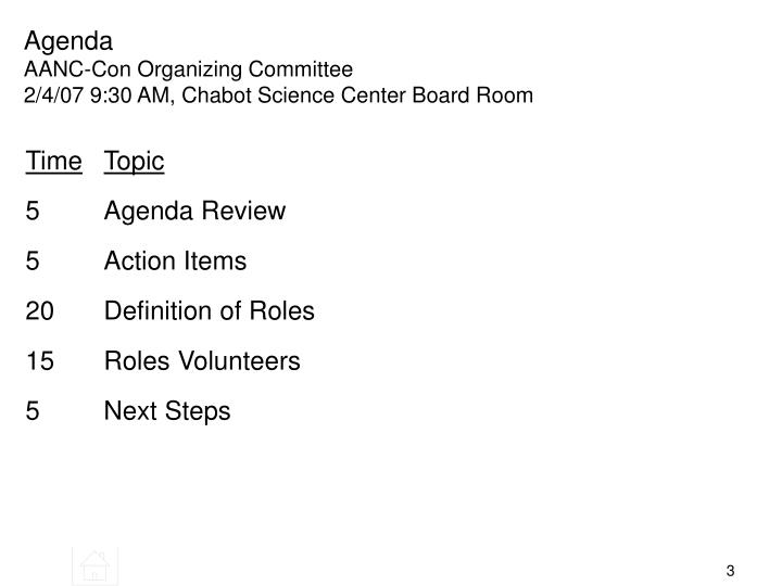 Agenda aanc con organizing committee 2 4 07 9 30 am chabot science center board room