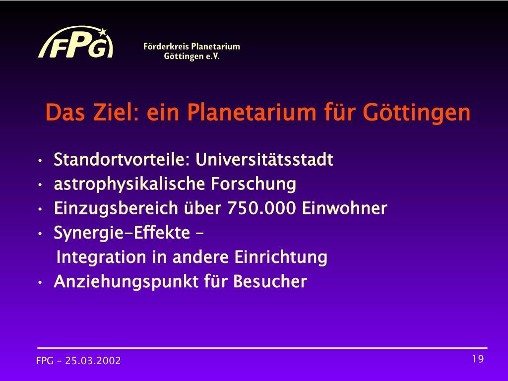 Das Ziel: ein Planetarium für Göttingen