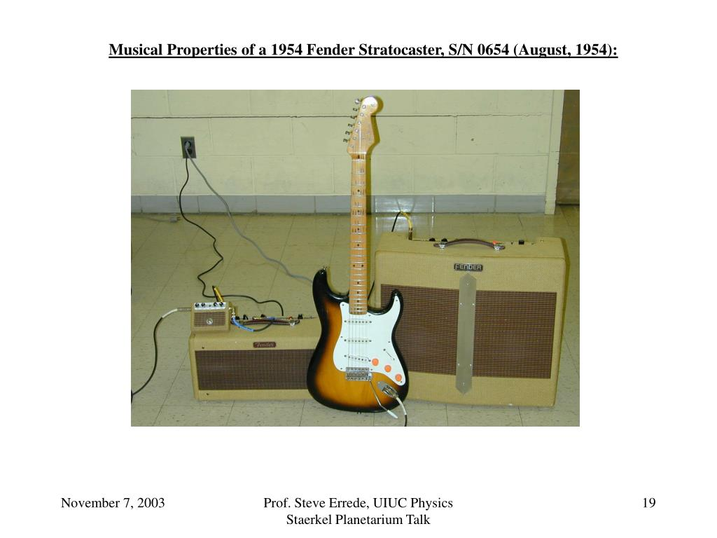 Musical Properties of a 1954 Fender Stratocaster, S/N 0654 (August, 1954):