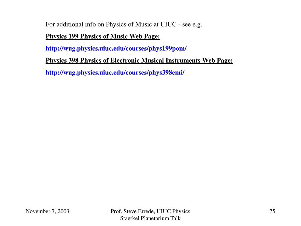 For additional info on Physics of Music at UIUC - see e.g.
