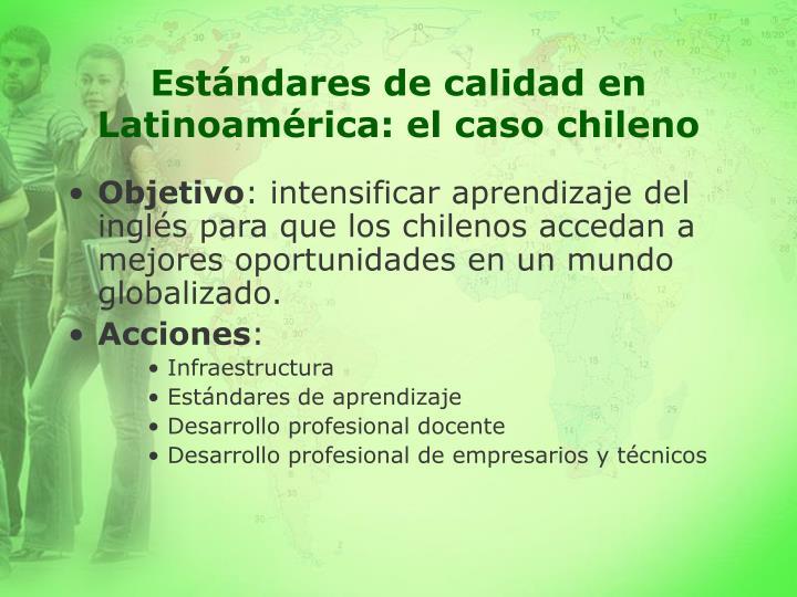 Estándares de calidad en Latinoamérica: el caso chileno