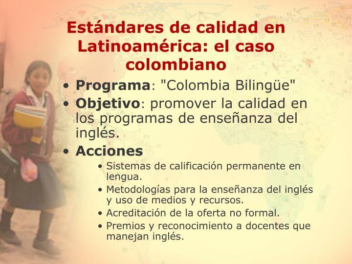 Estándares de calidad en Latinoamérica: el caso colombiano