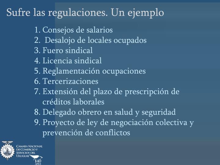 Sufre las regulaciones. Un ejemplo