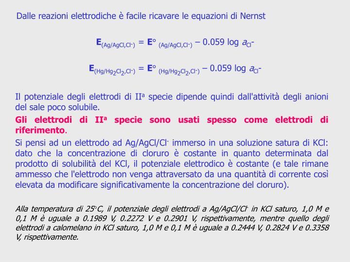 Dalle reazioni elettrodiche è facile ricavare le equazioni di Nernst