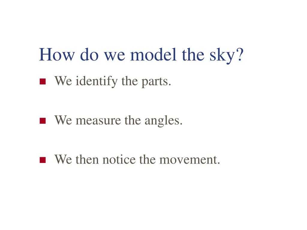 How do we model the sky?