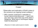 engage observation and exploration of earth s place in the universe is an ongoing human endeavor