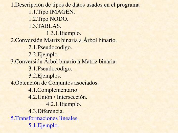 1.Descripción de tipos de datos usados en el programa