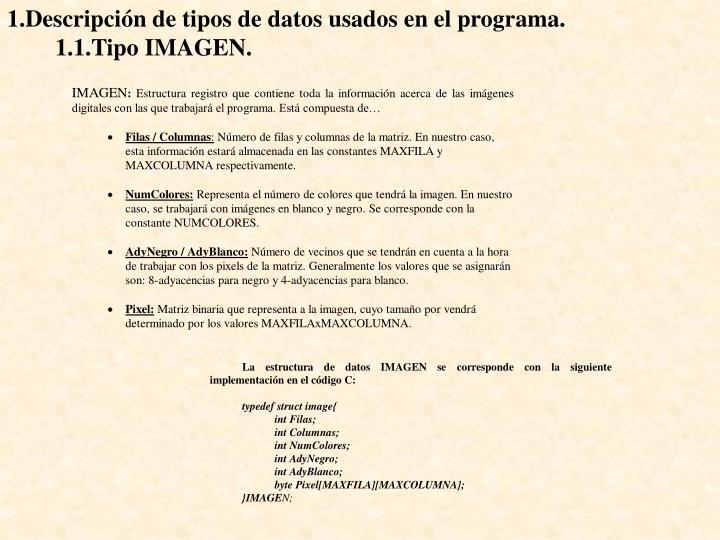 1.Descripción de tipos de datos usados en el programa.