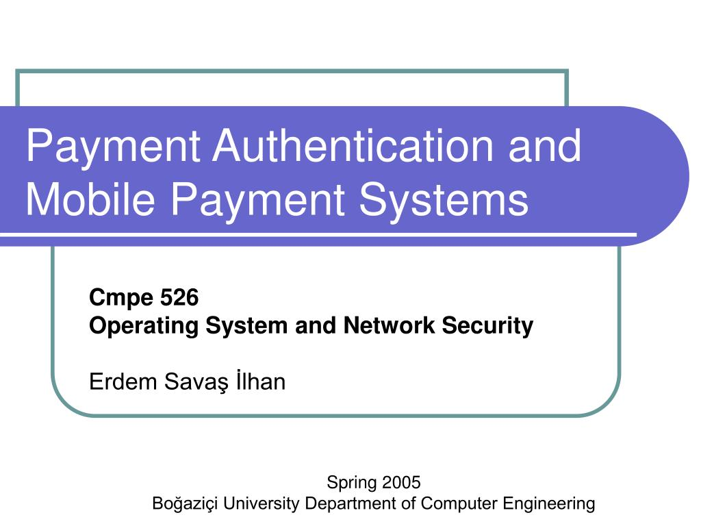 payment authentication and mobile payment systems l.