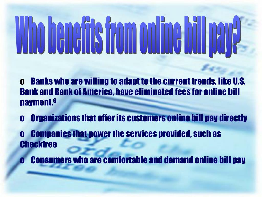 Who benefits from online bill pay?