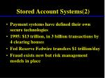 stored account systems 2