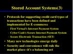 stored account systems 3