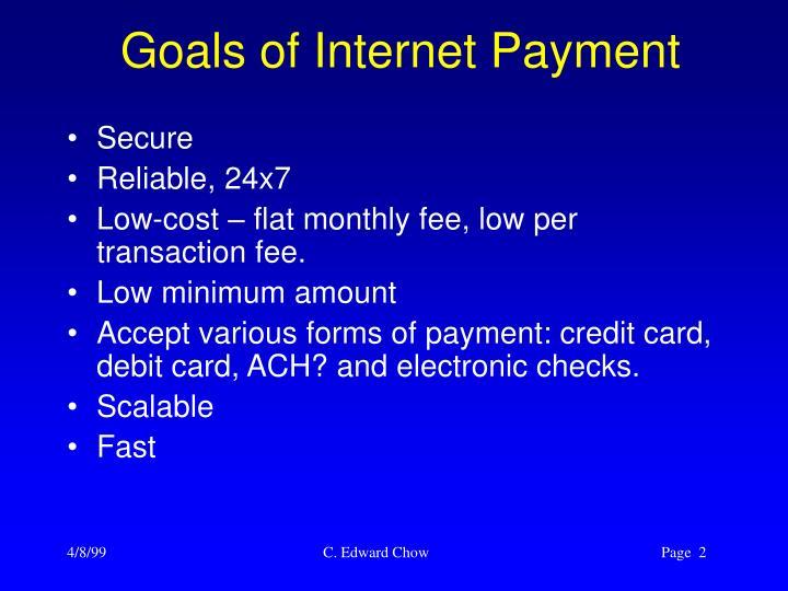 Goals of internet payment