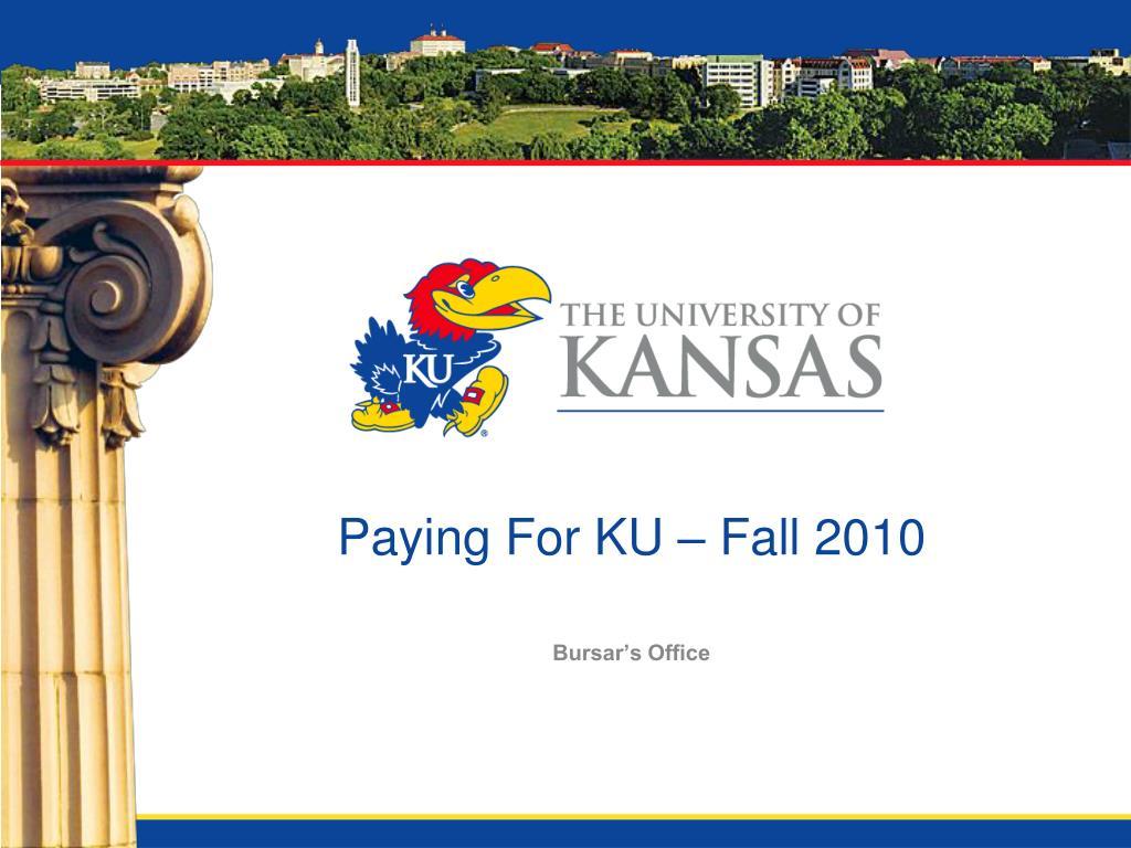 Paying For KU – Fall 2010