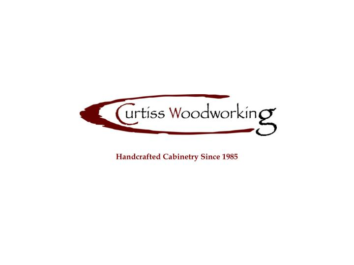 handcrafted cabinetry since 1985 n.
