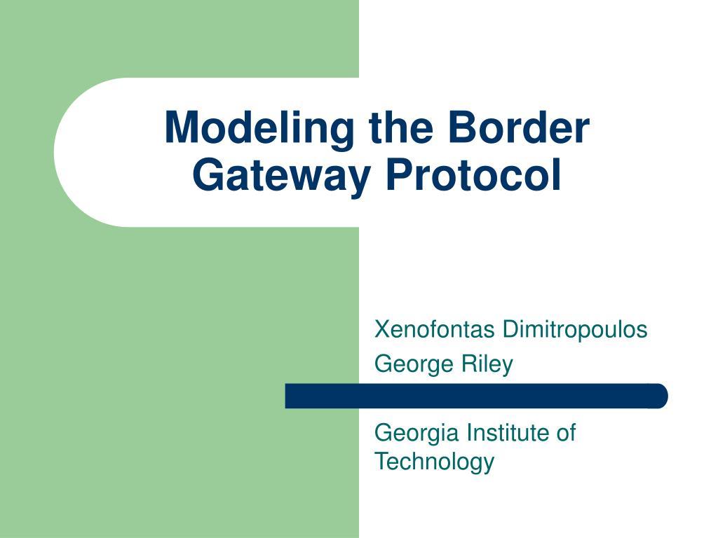 modeling the border gateway protocol l.