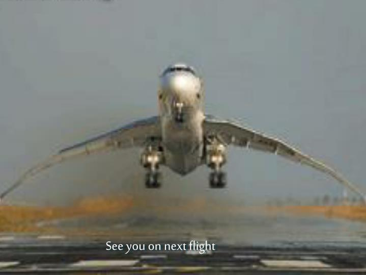 See you on next flight