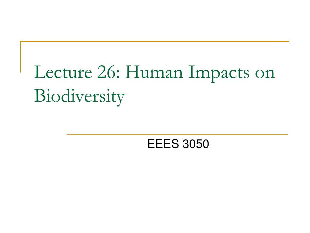 lecture 26 human impacts on biodiversity l.