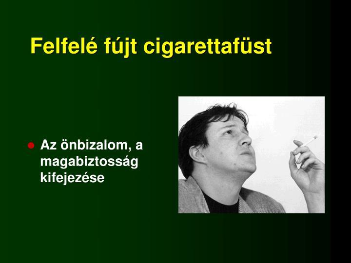 Felfelé fújt cigarettafüst