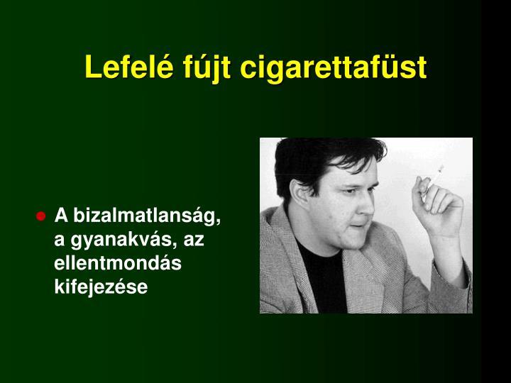 Lefelé fújt cigarettafüst