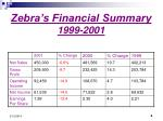zebra s financial summary 1999 2001