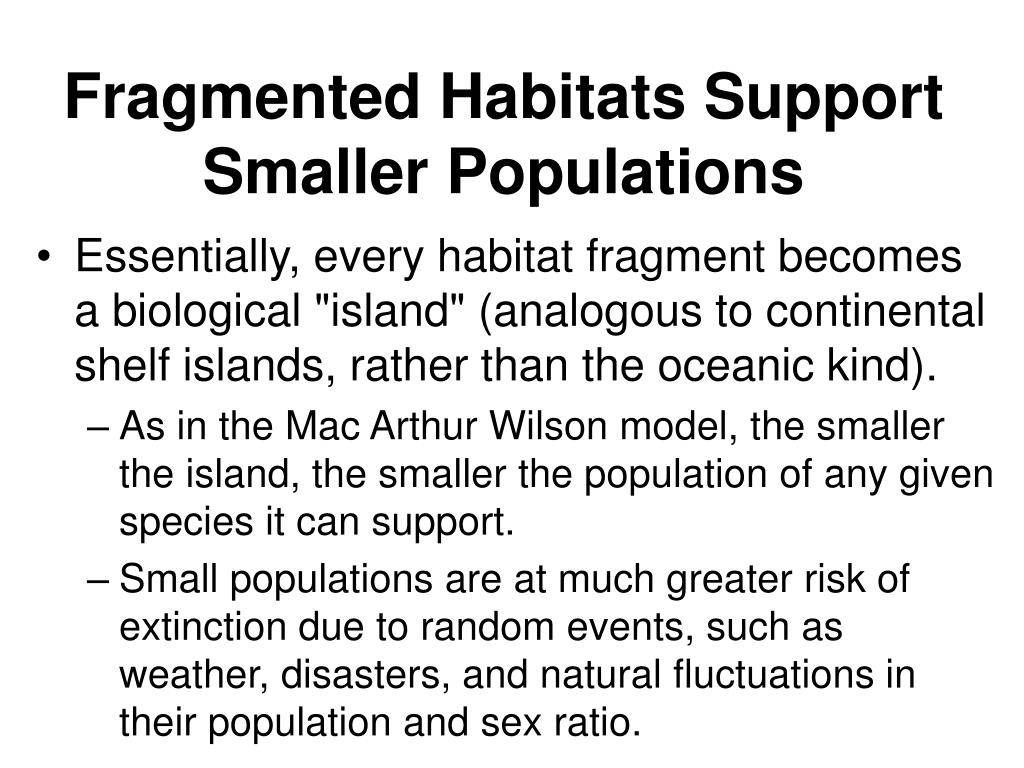 Fragmented Habitats Support Smaller Populations