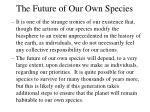 the future of our own species