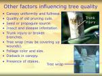 other factors influencing tree quality