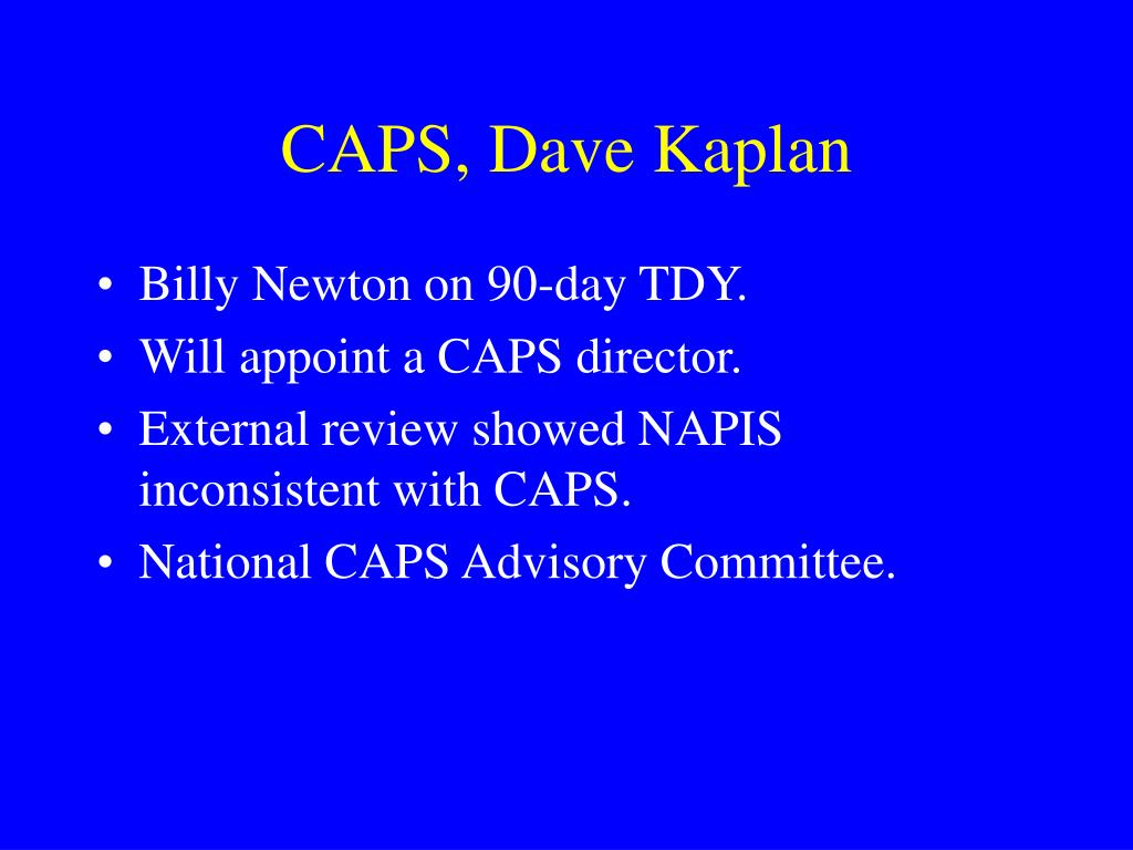 CAPS, Dave Kaplan