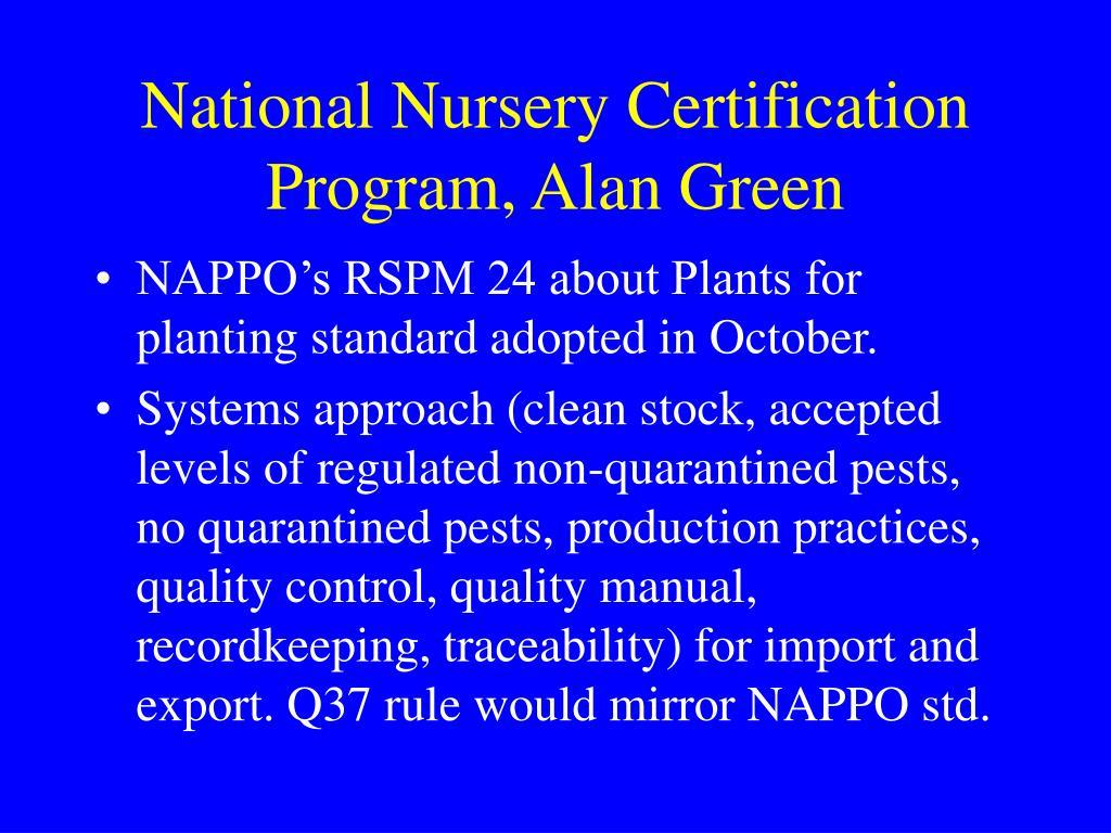 National Nursery Certification Program, Alan Green