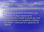 age levels and grouping of children