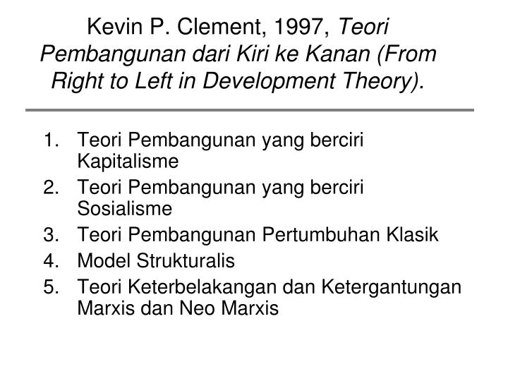 Kevin p clement 1997 teori pembangunan dari kiri ke kanan from right to left in development theory