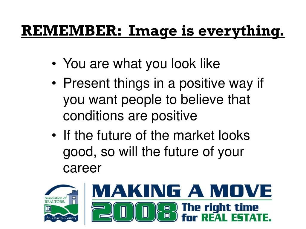 REMEMBER:  Image is everything.
