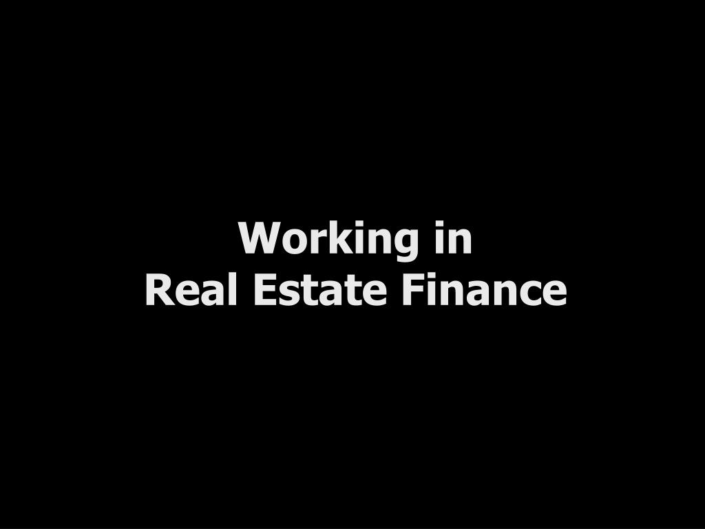 working in real estate finance l.