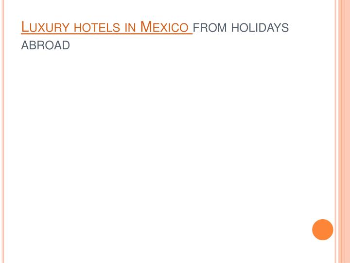 Luxury hotels in mexico from holidays abroad