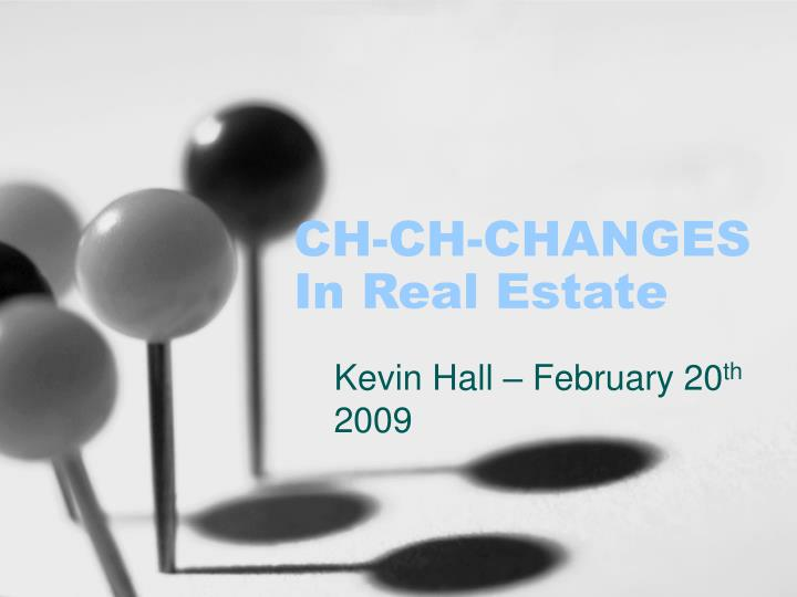 ch ch changes in real estate n.