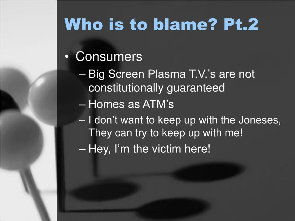 Who is to blame? Pt.2