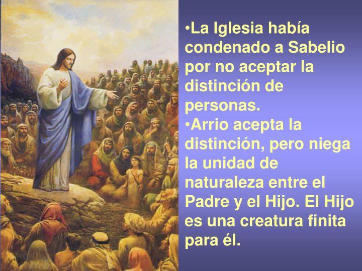 La Iglesia había condenado a Sabelio por no aceptar la distinción de personas.
