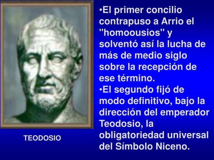 """El primer concilio contrapuso a Arrio el """"homoousios"""" y solventó así la lucha de más de medio siglo sobre la recepción de ese término."""