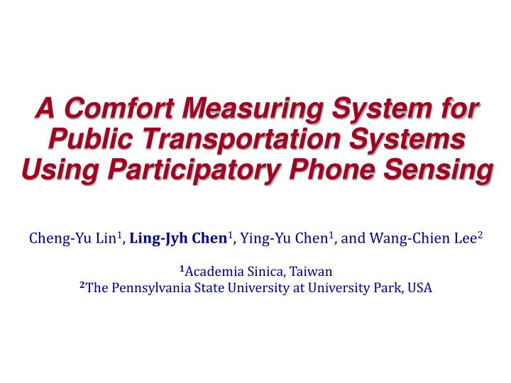 A comfort measuring system for public transportation systems using participatory phone sensing